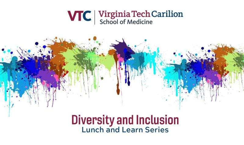 Virginia Tech Carilion Diversity & Inclusion Lunch and Learn Series, on a white background with multi-colored paint splashes